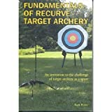 img - for Fundamentals of Recurve Target Archery: An Invitation to the Challenge of Target Archery As a Sport book / textbook / text book