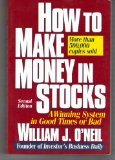 How to Make Money in Stocks: A Winning System in Good Times or Bad (0070478937) by William J. O'Neil
