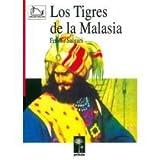 Los Tigres de La Malasia (Spanish Edition)