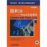 img - for Era of education abroad universities the excellent textbook Featured calculus the: Maple experimental tutorial (English version)(Chinese Edition) book / textbook / text book