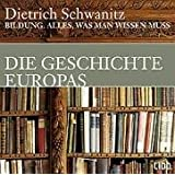 Bildung. Die Geschichte Europas: Alles, was man wissen muss