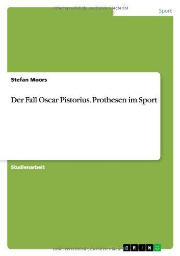 Sale alerts for Grin Verlag Der Fall Oscar Pistorius. Prothesen Im Sport - Covvet