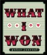What I Won: Poker Journal