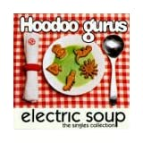 Electric Soup: Singles Collectionpar Hoodoo Gurus