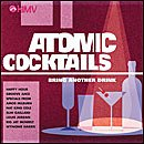 Atomic Cocktails - Drink Another Drink (Import) by Amos Milburn, Floyd Dixon, Slim Gaillard, The Clovers and Dave Bartholomew