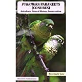 img - for Pyrrhura Parakeets (Conures): Aviculture, Natural History, Conservation book / textbook / text book