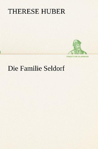 Die Familie Seldorf (TREDITION CLASSICS) (German Edition)
