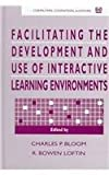 img - for Facilitating the Development and Use of Interactive Learning Environments (Computers, Cognition, and Work) book / textbook / text book