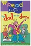 img - for My Dad Can't Dance (Read with Ladybird) book / textbook / text book