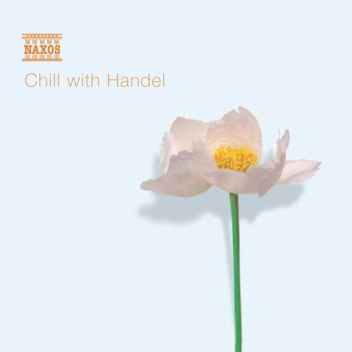 Chill with Handel by Olga Pasichnyk, Claron McFadden, George Frideric Handel, Bradley Creswick and Jeremy Summerly