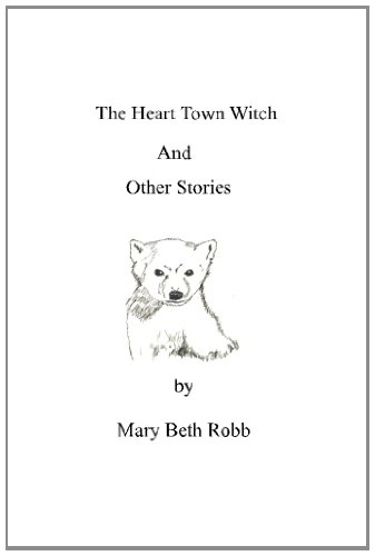 The Heart Town Witch and Other Stories: Mary Beth Robb: 9781466212398: Amazon.com: Books