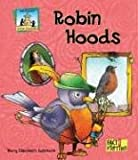 img - for Robin Hoods (Critter Chronicles) book / textbook / text book