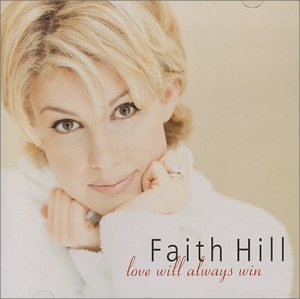 Faith Hill - Love Will Always Win - Zortam Music