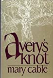 Avery's Knot (0399125698) by Cable, Mary