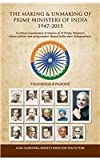 The Making And Unmaking Of Prime Ministers Of India