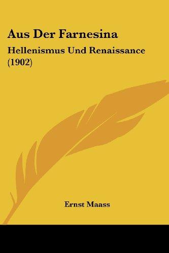 Aus Der Farnesina: Hellenismus Und Renaissance (1902)