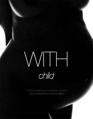 [With Child] (By: Howard Schatz) [published: November, 2011]