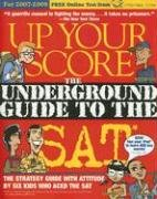 Up Your Score The Underground Guide to the SAT by Paul Rossi