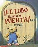 El Lobo Llama a la Puerta (Spanish Edition) (0439418135) by Ward, Nick