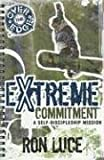 Over the Edge Extreme Commitment (0781443857) by Luce, Ron