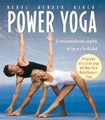 Power yoga: El entrenamiento mas completo de fuerza y flexibilidad (Spanish Edition)