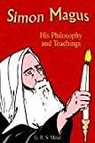 Simon Magus: His Philosophy and Teachings