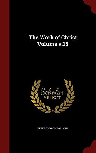 The Work of Christ Volume v.15