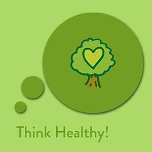 Think Healthy! Affirmationen für Gesundheit und Wohlbefinden Hörbuch