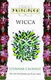 Principles of Wicca (Thorsons Principles Series) (0722534515) by Vivianne Crowley