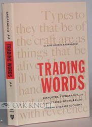 Trading Words: Poetry, Typography, and Illustrated Books in the Modern Literary Economy, Professor Claire Hoertz Badaracco