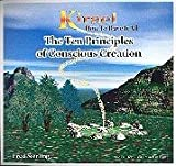 img - for The ten principles of conscious creation (Kirael, how to have it all (Audiotape Series)) book / textbook / text book