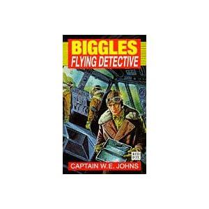 Biggles Flying Detective - Captain W. E. Johns