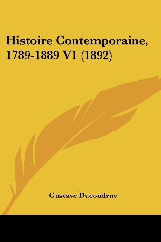 Histoire Contemporaine, 1789-1889 V1 (1892)