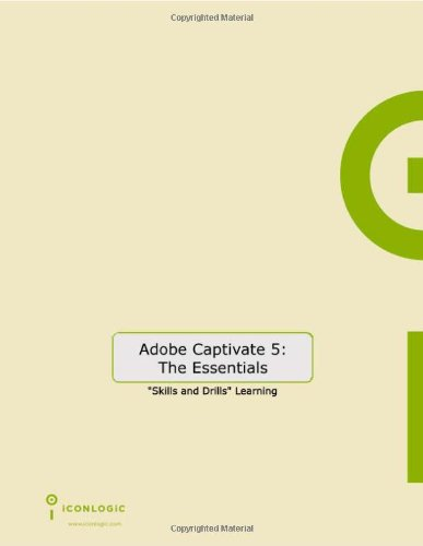 Adobe Captivate 5: The Essentials (for Windows &...