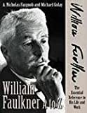 img - for William Faulkner A to Z: The Essential Reference to His Life and Work (Literary A to Z Series) book / textbook / text book