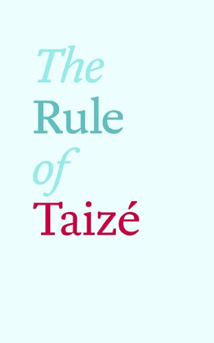 The Rule of Taizé