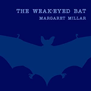 The Weak-Eyed Bat | [Margaret Millar]