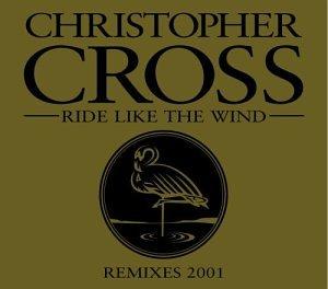 Christopher Cross - Ride Like the Wind Remixes 2001 - Lyrics2You