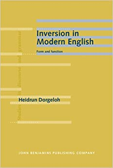 Inversion in Modern English: Form and function (Studies in ...