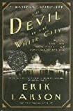 by Erik Larson The Devil in the White City