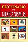 Diccionario de Mexicanismos / Mexicanisms Dictionary (Spanish Edition)