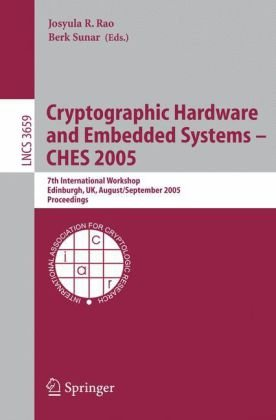 Cryptographic Hardware and Embedded Systems - CHES 2005, 7 conf