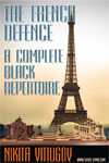 THE FRENCH DEFENCE: A COMPLETE BLACK REPERTOIRE