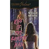 Kiss of the Shadow Man (Silhouette Shadows)by Maggie Shayne