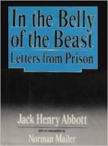 a literary analysis of in the belly of the beast by jack henry abbott Jack henry abbott,  and literary celebrity soon  in the belly of the beast revisited is a re-worked and updated version of a play by the.
