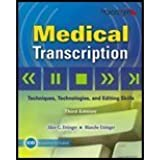 Medical Transcription: Techniques, Technologies, and Editing Skills 3rd (third) by Alice G. Ettinger, Blanche Ettinger (2009) Paperback