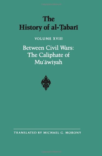 The History Of Al-Tabari Vol. 18: Between Civil Wars: The Caliphate Of Mu'Awiyah A.D. 661-680/A.H. 40-60 (Suny Series In Near Eastern Studies) front-823129