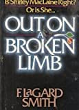 Out On A Broken Limb (0890815038) by F. LaGard Smith