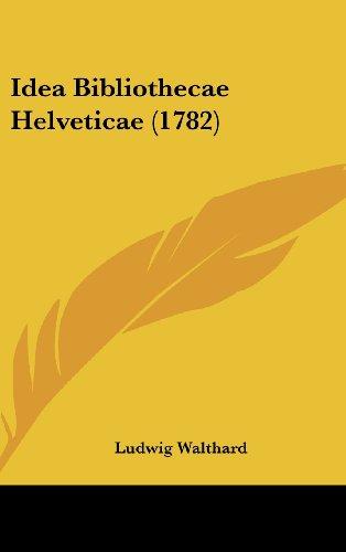 Idea Bibliothecae Helveticae (1782)