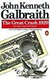 The Great Crash 1929 (Penguin Business) (0140136096) by Galbraith, John Kenneth